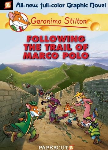 Geronimo stilton graphic novels 4 following the trail of marco geronimo stilton graphic novels 4 following the trail of marco polo ebook by geronimo fandeluxe Gallery