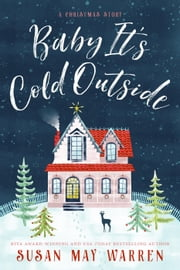 Baby, It's Cold Outside ebook by Susan May Warren