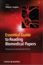 Essential Guide to Reading Biomedical Papers ebook by Philip D. Langton