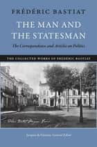 The Man and the Statesman ebook by Frederic Bastiat