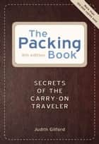 The Packing Book ebook by Judith Gilford
