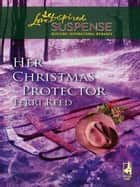 Her Christmas Protector (Mills & Boon Love Inspired) ebook by Terri Reed