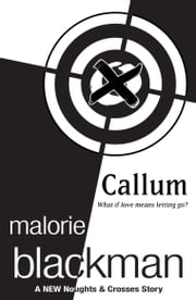 Callum: A Noughts and Crosses Short Story ebook by Malorie Blackman