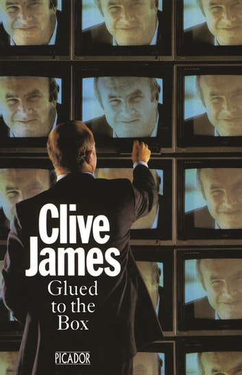 Glued To The Box ebook by Clive James
