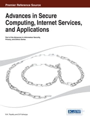 Advances in Secure Computing, Internet Services, and Applications ebook by B.K. Tripathy,D.P. Acharjya
