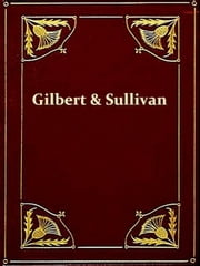 The Complete Plays of Gilbert and Sullivan ebook by William Schwenk Gilbert,Arthur Sullivan