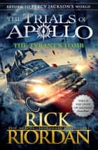 The Tyrant's Tomb (The Trials of Apollo Book 4) ebook by