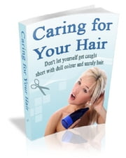 Caring For Your Hair ebook by Anonymous