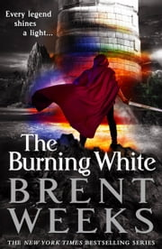 The Burning White ebook by Brent Weeks