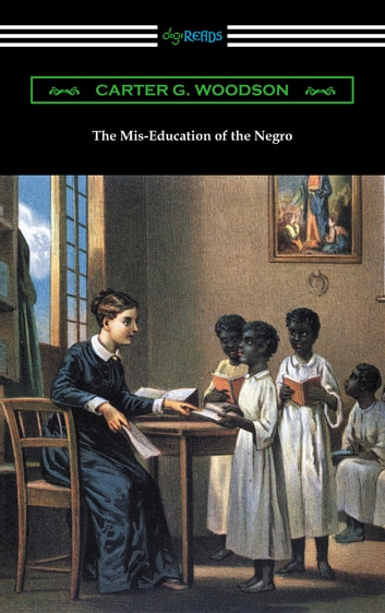 The mis education of the negro ebook by carter g woodson the mis education of the negro ebook by carter g woodson fandeluxe Image collections