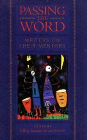 Passing the Word - Writers on Their Mentors 電子書 by Jeffrey Skinner, Lee Martin