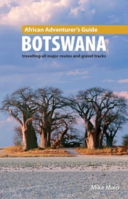African Adventurer's Guide: Botswana ebook by Mike Main