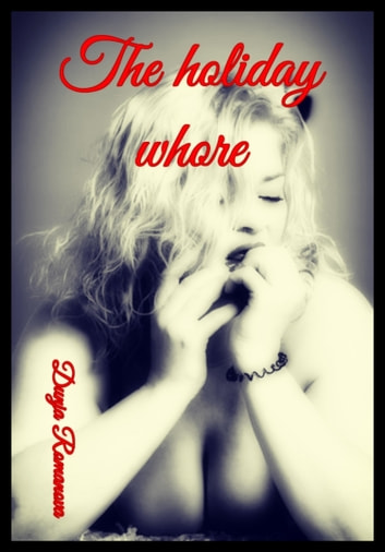 The Holiday Whore 1 eBook by Dunja Romanova