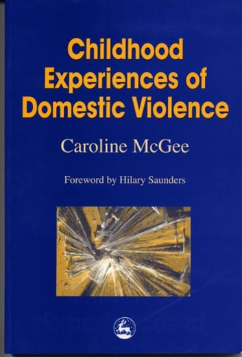 Childhood Experiences of Domestic Violence ebook by Caroline McGee