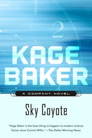 Sky Coyote ebook by Kage Baker