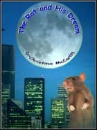 The Rat and His Dream ebook by Christina McCarthy