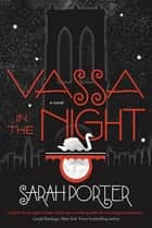 Vassa in the Night eBook par Sarah Porter