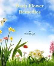 Bach Flower Remedies ebook by Shalini Kagal