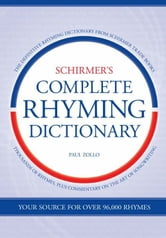 Schirmer's Complete Rhyming Dictionary ebook by Paul Zollo