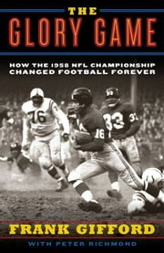 The Glory Game ebook by Frank Gifford,Peter Richmond