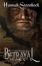 Betrayal - The Cloud Lands Saga, #4 ebook by Hannah Steenbock