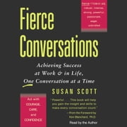 Fierce Conversations - Achieving Success at Work & in Life, One Conversation at a Time audiobook by Susan Craig Scott, M.D.