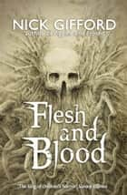 Flesh and Blood ebook by Nick Gifford