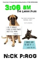 3:06 a.m. (The Lassie Files 1) ebook by Nick Pirog