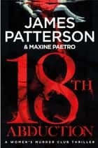 18th Abduction - (Women's Murder Club 18) ekitaplar by James Patterson