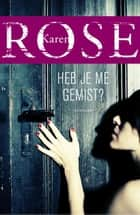 Heb je me gemist? ebook by Karen Rose,Hans Verbeek