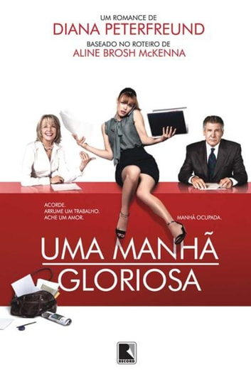 Uma manhã gloriosa ebook by Diana Peterfreund,Aline Brosh McKenna