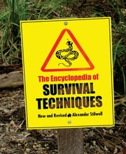 Encyclopedia of Survival Techniques ebook by Alexander Stilwell