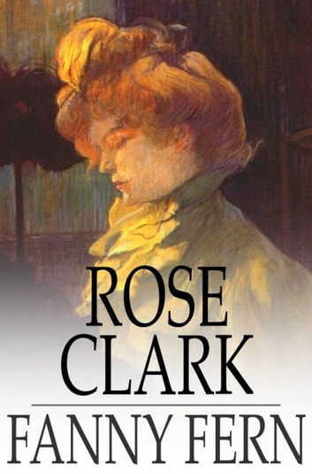 Rose Clark ebook by Fanny Fern