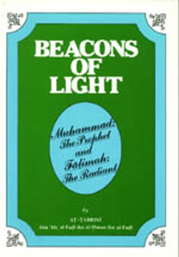 BEACONS OF LIGHT (Muhammad(S) The Prophet and Fatimah(SA) The Radiant) - Islam world eBook by meisam mahfouzi,WORLD ORGANIZATION FOR ISLAMIC SERVICES