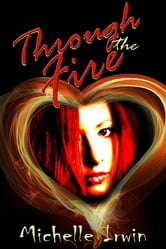Through the Fire ebook by Michelle Irwin