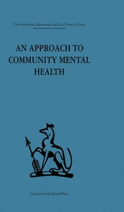 An Approach to Community Mental Health ebook by Gerald Caplan