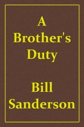 A Brother's Duty ebook by Bill Sanderson