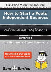 How to Start a Poets - Independent Business ebook by Telma Matthew,Sam Enrico