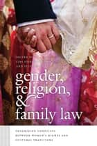 Gender, Religion, and Family Law ebook by Lisa Fishbayn Joffe,Sylvia Neil
