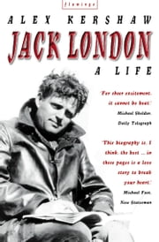 Jack London: A Life ebook by Alex Kershaw