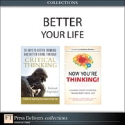 Better Your Life (Collection) ebook by Linda Elder,Richard Paul,Judy Chartrand,Stewart Emery,Russ Hall,Heather Ishikawa,John Maketa