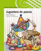 Juguetero de poesía ebook by Alma Velasco