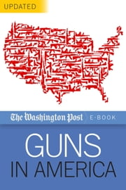 Guns in America ebook by The Washington Post