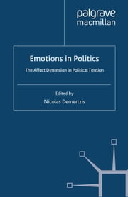 Emotions in Politics - The Affect Dimension in Political Tension ebook by N. Demertzis