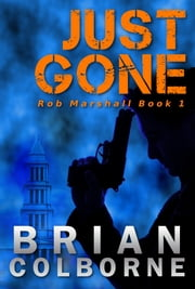 Just Gone ebook by Brian Colborne