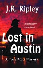Lost in Austin ebook by J.R. Ripley
