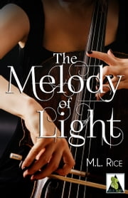 The Melody of Light ebook by M. L. Rice