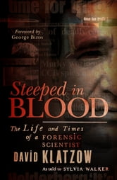 Steeped in Blood - The Life and Times of a Forensic Scientist ebook by David Klatzow
