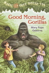 Good Morning, Gorillas ebook by Mary Pope Osborne