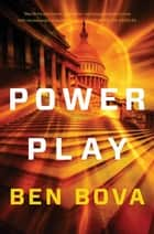 Power Play - A Jake Ross Political Thriller ebook by Ben Bova